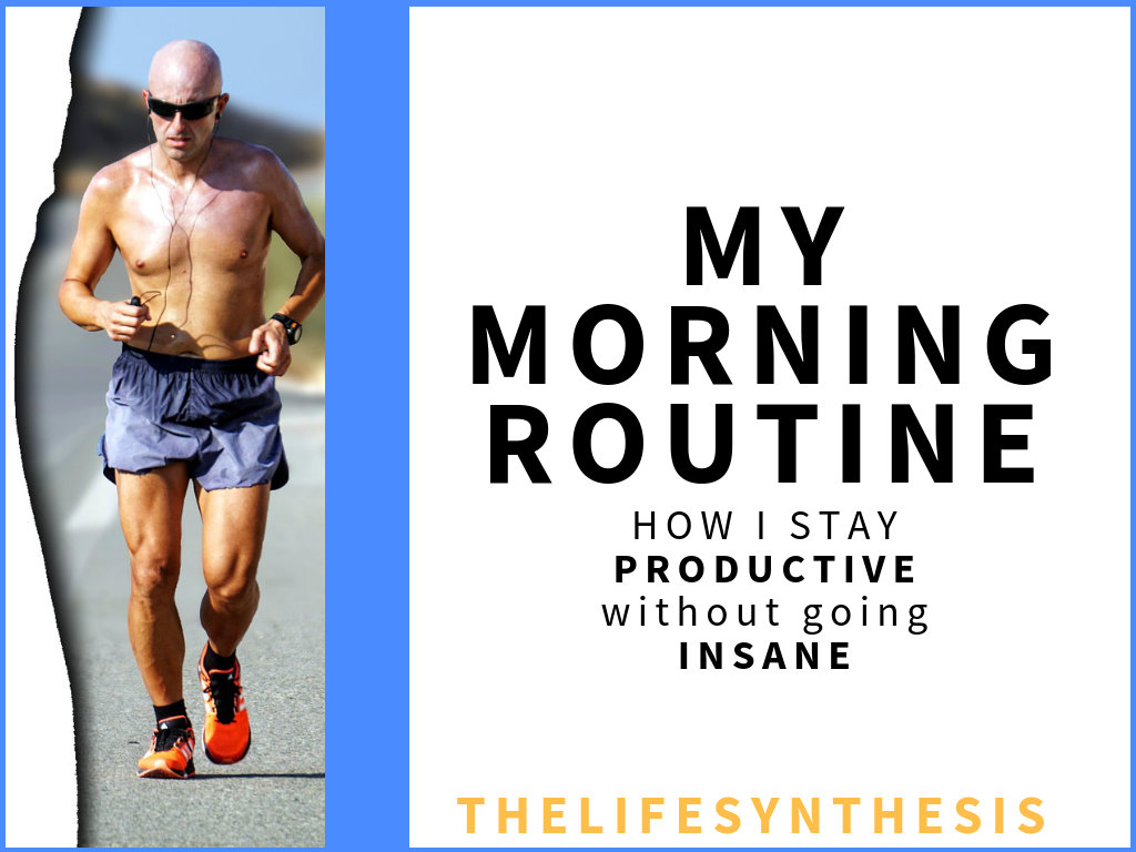 My Morning Routine: How To Be Productive without Going Insane